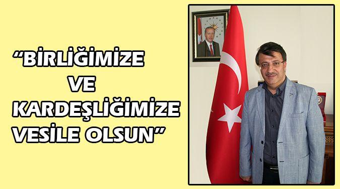 """""""BİRLİĞE VE KARDEŞLİĞE VESİLE OLSUN"""